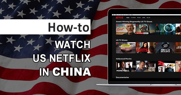 US Netflix China
