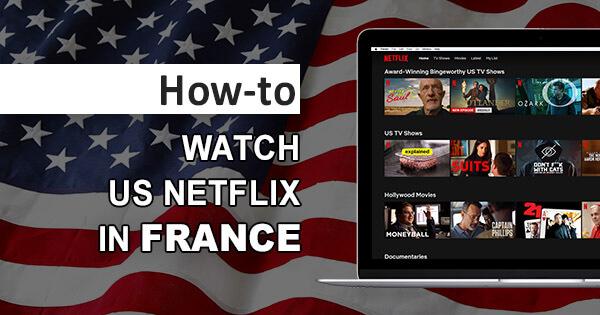 US Netflix France