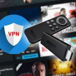 best VPN for Fire Stick