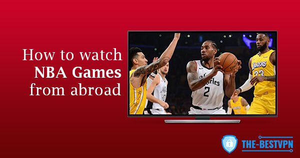 Watch NBA Games abroad