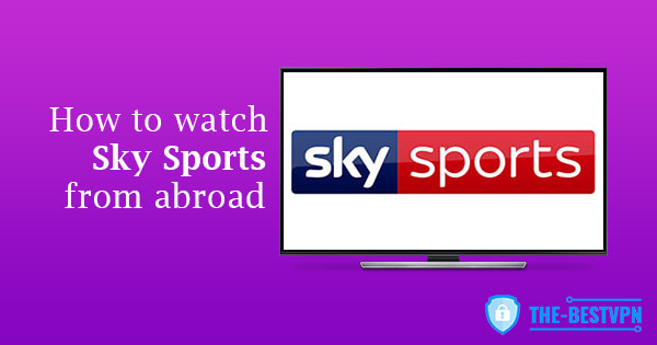 Watch Sky Sports abroad
