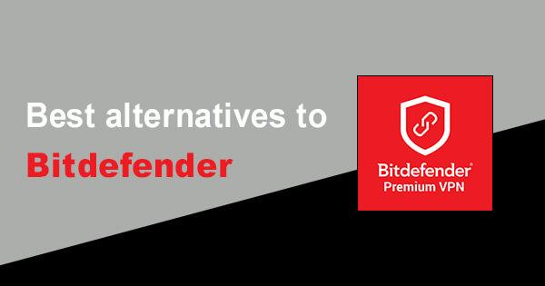 Best alternatives Bitdefender VPN