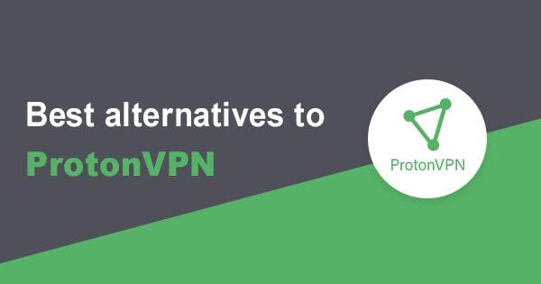 Best alternatives ProtonVPN
