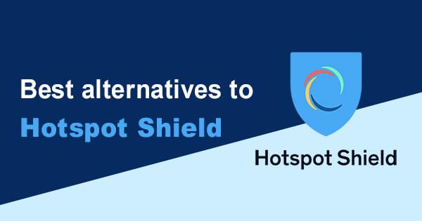 Best alternatives Hotspot Shield