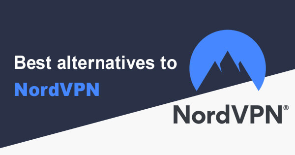 Best alternatives NordVPN