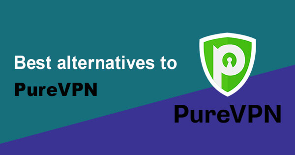 Best alternatives PureVPN