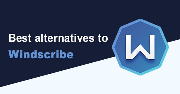 Best alternatives Windscribe