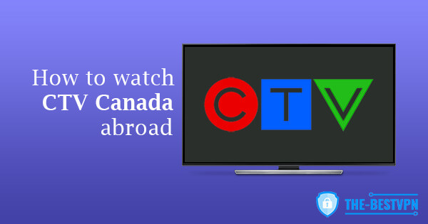 Watch CTV Canada abroad