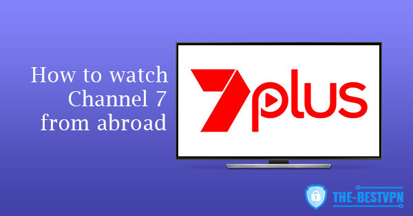 Watch Channel 7 abroad