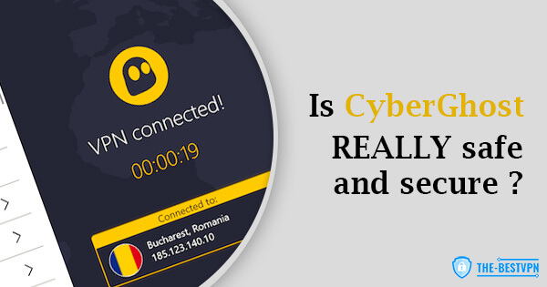 Is CyberGhost Safe and Secure