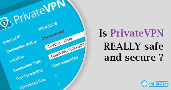 Is PrivateVPN Safe and Secure